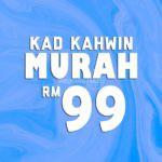 Kad Kahwin Murah RM99